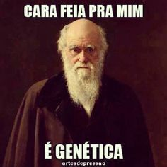 Genética ruim, eu diria... #evolucao #comportamento #humor