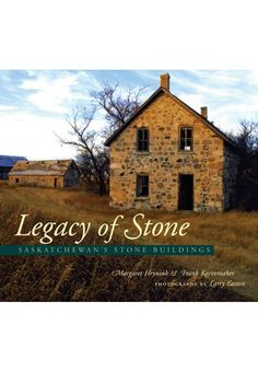 Legacy of Stone: Saskatchewan's Stone Buildings by Margaret Hryniuk & Frank Korvemaker. Photography by Larry Easton.  A spectacular coffee-table book features the images and stories of Saskatchewan's most impressive stone buildings.