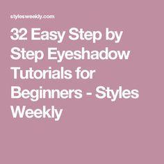 32 Easy Step by Step Eyeshadow Tutorials for Beginners - Styles Weekly