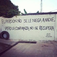 forgiveness is not denied to anyone.  however, one cannot regain trust. - Accion Poetica