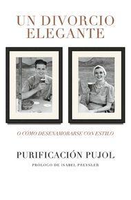 'Un divorcio elegante' de Purificación Pujol. Puedes comprar este libro en http://www.nubico.es/tienda/autoayuda-y-superacion/un-divorcio-elegante-purificacion-pujol-9788425348143 o disfrutarlo en la tarifa plana de #ebooks en #Nubico Premium: http://www.nubico.es/premium/autoayuda-y-superacion/un-divorcio-elegante-purificacion-pujol-9788425348143