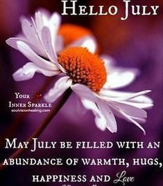 91 Happy July to all New Month Greetings, New Month Wishes, Happy New Month Quotes, December Quotes, Seasons Months, Months In A Year, Hello July Images, Welcome July, Welcome Quotes