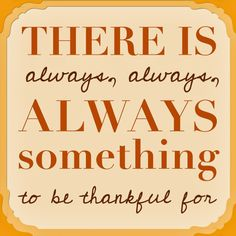 I have a lot to be thankful for!