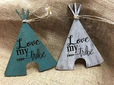 Love my tribe ornament teepee ornament by WhippoorwillCharm Cowboy Christmas, Christmas Wood, Christmas Crafts, Christmas Decorations, Christmas Ornaments, Christmas Ideas, Christmas Stuff, Merry Christmas, Xmas