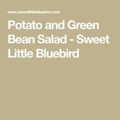 Potato and Green Bean Salad - Sweet Little Bluebird