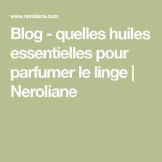 Blog - quelles huiles essentielles pour parfumer le linge | Neroliane