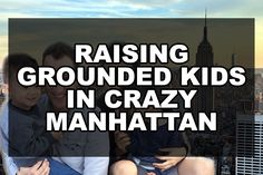 Raising Grounded Kids in Crazy Manhattan Coming Out Stories, Self Exploration, Read More, Raising, Manhattan, Lgbt, How To Plan, Learning, Flow