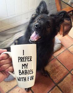 I Prefer My Babies with Fur...16oz Ceramic Mug...Funny Coffee Mugs...Fur Baby...Fur Mama...Fur Dad...Mug