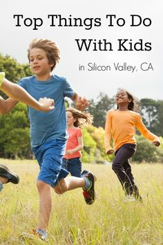 The 15 top things to do with kids in San Jose & Silicon Valley, California. // Family-friendly San Francisco Bay Area