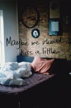 I wish we would. I have been tempted to make the first move but always chicken out. Just one kiss will last the rest of my life