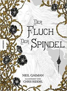 Der Fluch der Spindel: Amazon.de: Neil Gaiman, Chris Riddell: Bücher