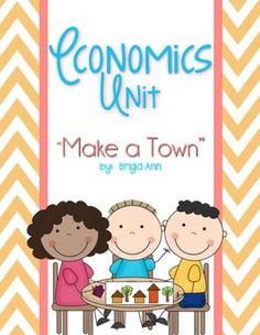 Economics Unit : Make a Town...everything you need to teach economics...very engaging!!!