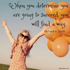 """Elder Richard G. Scott: """"When you determine you are going to succeed, you will find a way."""" #lds #quotes"""