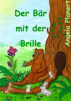 Der Bär mit der Brille von Angela Planert, http://www.amazon.de/dp/B008AIDABA/ref=cm_sw_r_pi_dp_9CfYqb06GC86W