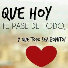 Ojalá que eso te pase Positive Phrases, Positive Vibes, Positive Quotes, Mr Wonderful, Words Quotes, Love Quotes, Inspirational Quotes, Good Morning Good Night, Good Morning Quotes