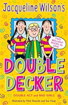 Double Decker by Jacqueline Wilson. Including two stories: Double Act and Bad Girls.