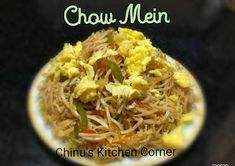 Chinu's Kitchen Corner: Chow Mein