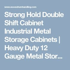 Strong Hold Double Shift Cabinet Industrial Metal Storage Cabinets | Heavy Duty 12 Gauge Metal Storage cabinets with doors & heavy duty metal shelving perfect for harsh manufacturing environments.