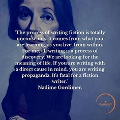 'The process of writing fiction is totally unconscious. It comes from what you are learning as you live from within. For me all writing is a process of discovery. We are looking for the meaning of life. If you are writing with a direct cause in mind you are writing propaganda. It's fatal for a fiction writer.' Nadime Gordimer. #amwriting #authorsofinstagram #creativewriting #nanowrimo #novel #noveladdict #novelists #novels #novelwriting #scrivener #thenovelry #writers #writerscommunity… Writing Quotes, Fiction Writing, Writers Write, Meaning Of Life, Social Media Tips, Creative Writing, Discovery, Meant To Be, Novels