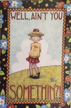 Handmade Fridge Magnet-Mary Engelbreit Artwork-Well Ain't You Somethin?