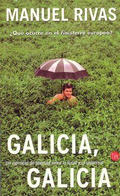 Galicia, Galicia / Manuel Rivas ; traducción y prólogo de Xosé Mato