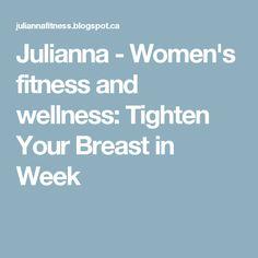 Julianna - Women's fitness and wellness: Tighten Your Breast in Week