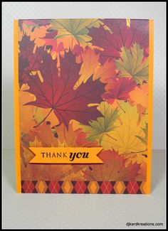 Patterned paper thank you. Designed by Darnell Knauss www.djkardkreations.com