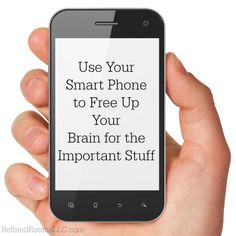 On information overload? Read these helpful tips for harnessing the power of your smart phone to reduce mental clutter