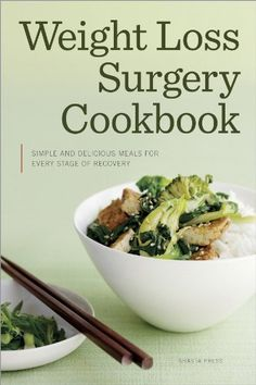 Weight Loss Surgery Cookbook: Simple and Delicious Meals for Every Stage of Recovery by Shasta Press, http://www.amazon.com/dp/B00H22W8OU/ref=cm_sw_r_pi_dp_u2SWsb10M3T41