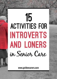 15 Activities for Loners and Introverted Seniors: Most long term care facilities have some residents who are 'loners' or 'introverts'; they enjoy being in their bedrooms and do not often pursue interaction with others. Assisted Living Activities, Nursing Home Activities, Art Therapy Activities, Cognitive Activities, Physical Activities, Physical Education, Exercise Activities, Craft Activities, Winter Activities