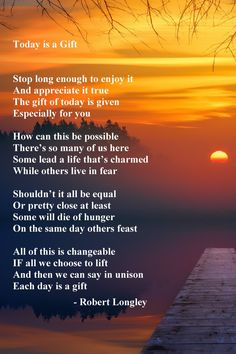 Today is a Gift is an inspirational poem by Robert Longley about being thankful for each day. If you have something to be thankful for, count yourself luck. Poems About Life, Inspirational Poems, Life And Death, Poetry Books, Count, Thankful, Motivation, Gifts, Presents