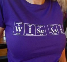 The Original Wise Ass Periodic Table Women's T-Shirt by Periodically Inspired - Large, Platinum Purple. $20.00, via Etsy.