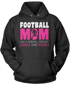 Football Mom like a normal mom but louder and prouder The perfect t-shirt for any proud football mom! Order yours today. Premium &Women's Fit T-Shirt Made from 100% pre-shrunk cotton jersey. Long Slee