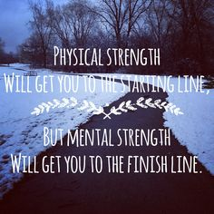 Work on the physical first....Good consistent training will help get you to the mental strength. Believe and trust the training. #motivation #runspiration #inspiration