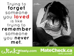 Trying to forget someone you loved is like trying to remember someone you never met.  #relationships #brokenheart #exes