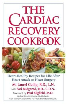 The Cardiac Recovery Cookbook: Heart Healthy Recipes for Life After Heart Attack or Heart Surgery by M. Laurel Cutlip,http://www.amazon.com/dp/1578261899/ref=cm_sw_r_pi_dp_Fgeatb0XRTSX8Q4G