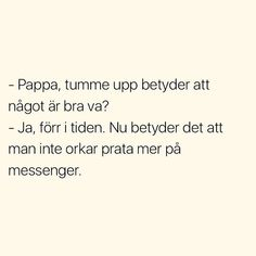 Twitterkredd: pierremathisson Funny Qoutes, Funny Memes, Swedish Quotes, Fantastic Quotes, Truth Of Life, Lol, Get To Know Me, Funny Comics, Sentences