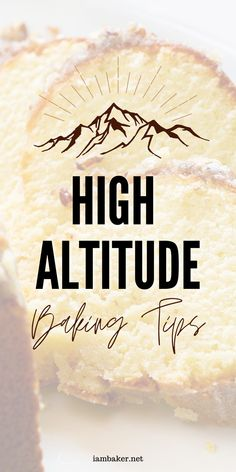 High Altitude Caking Tips for folks who live above sea level! Tips for cakes, cookies, breads, and more!  High Altitude Baking, Baking Tips, Above Sea Level Baking, High Altitude Cake Baking, iambaker, i am baker, baking