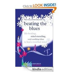 Beating the Blues #ebook £4.99 on Kindle / negative thinking / prozac / symptoms / serotonin / antidepressants / treatment / bipolar / stress / anxiety
