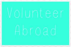 Volunteer Abroad ~ Your Move Overseas Travel, Volunteer Abroad, Need To Know, To My Daughter, Website