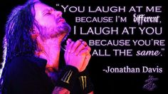 DeviantArt: More Artists Like Jonathan Davis by DucksAndDemons Korn Lyrics, Music Lyrics, Nu Metal, Great Bands, Cool Bands, Music Is Life, My Music, Slipknot Quotes, Jonathan Davis