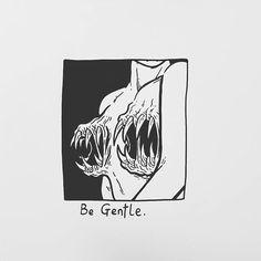 Be Gentle.