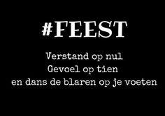 #spreuk #citaat #nederlands #teksten #spreuken #citaten #grappig #feest #dansen #feestje