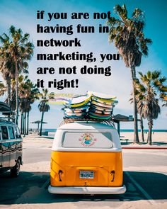 If you are not having fun in network marketing, you are not doing it right. - Millardspeaks