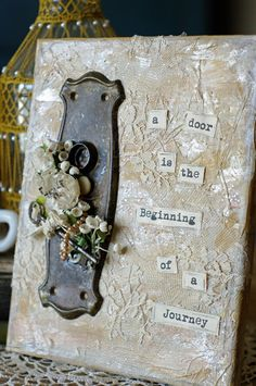 """A Door Is the Beginning of a Journey""  Laced Art Piece With Vintage Doorknob Plate"