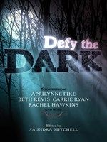 Click here to view eBook details for Defy the Dark by Saundra Mitchell