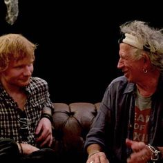 Learning how to be led astray.  Ed Sheeran and Keith Richards