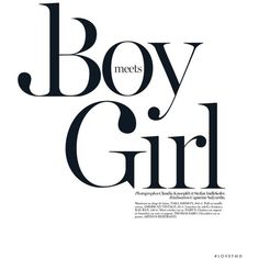 Boy Meets Girl ❤ liked on Polyvore featuring text, words, backgrounds, fillers, quotes, magazine, phrase and saying