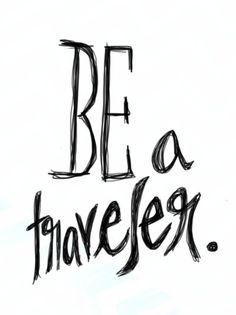 """Be a Traveler"""