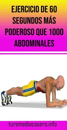 Ejercicio de 60 segundos más poderoso que 1000 abdominales - Tus Remedios Caseros Exercise, Gym, Exercise Routines, Tone It Up, Get Skinny, 6 Pack Abs, Natural Remedies, Ejercicio, Excercise